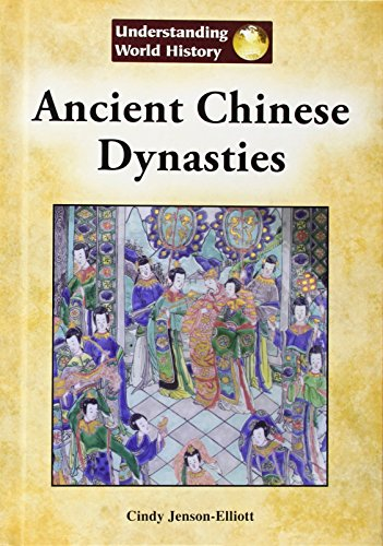 9781601527387: Ancient Chinese Dynasties (Understanding World History)