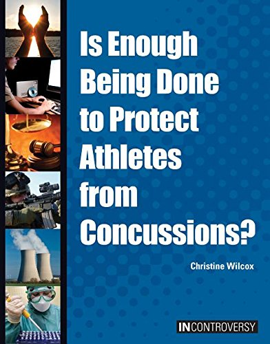 Is Enough Being Done to Protect Athletes from Concussions? (Hardcover): Christine Wilcox