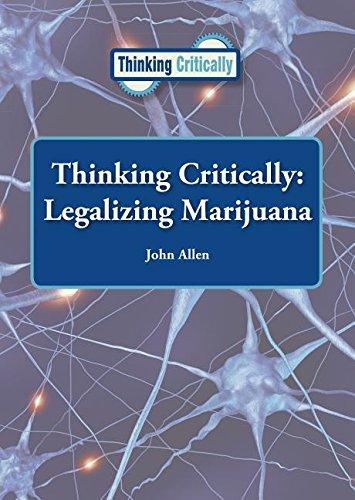 Thinking Critically: Legalizing Marijuana (Hardcover): John Allen