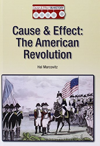 Cause & Effect: The American Revolution (Hardcover): Hal Marcovitz