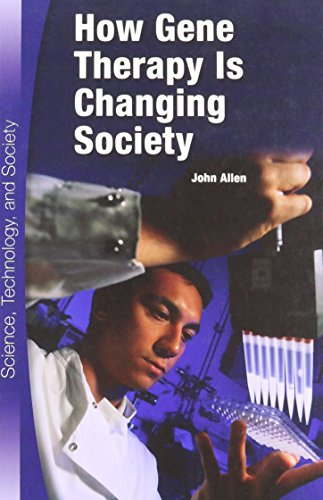 How Gene Therapy Is Changing Society (Hardcover): John Allen