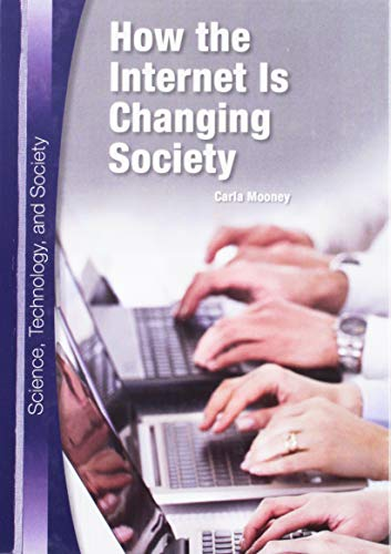 9781601529008: How the Internet Is Changing Society (Science, Technology, and Society)