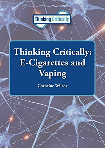 9781601529565: E-cigarettes and Vaping (Thinking Critically)