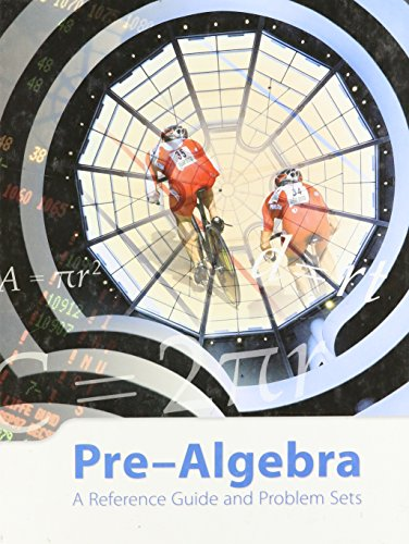 Pre-Algebra A Reference Guide and Problem Sets: K12 assigned Author
