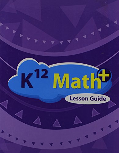 K12 MATH+ LESSON GUIDE 2011 EDITION: K12 STAFF
