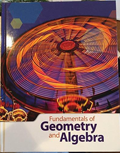 9781601531247: Fundamentals of Geometry and Algebra