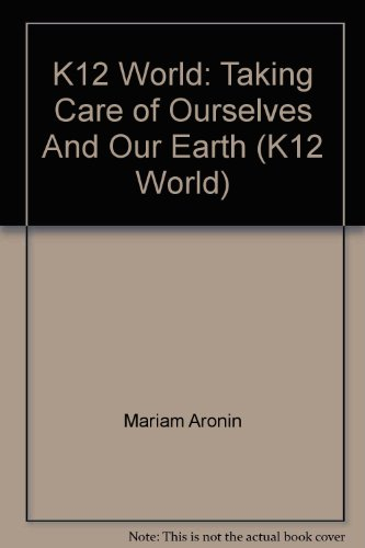 9781601531919: K12 World: Taking Care of Ourselves And Our Earth (K12 World)