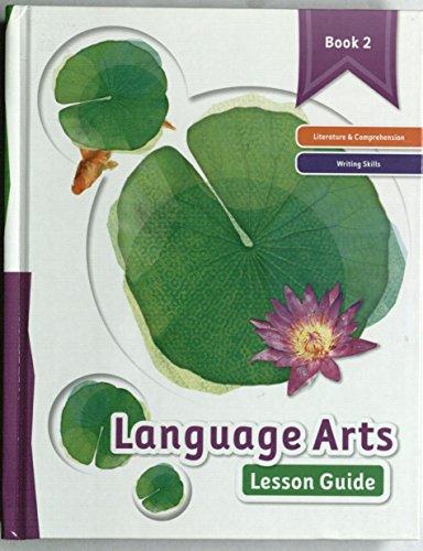 9781601532114: Language Arts Lesson Guide Book 2: Literature & Comprehension Writing Skills