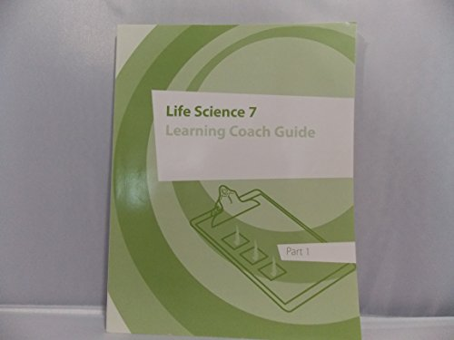 Life Science 7 Learning Coach Guide Part 1: K12 Inc.