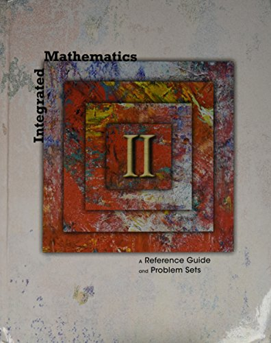 Integrated Mathematics II A Reference Guide and Problem Sets: Paul Thomas