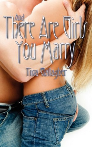 And There Are Girls You Marry: Gallagher, Tina