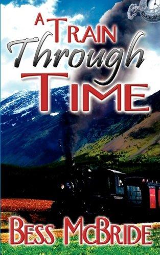 9781601543011: A Train Through Time