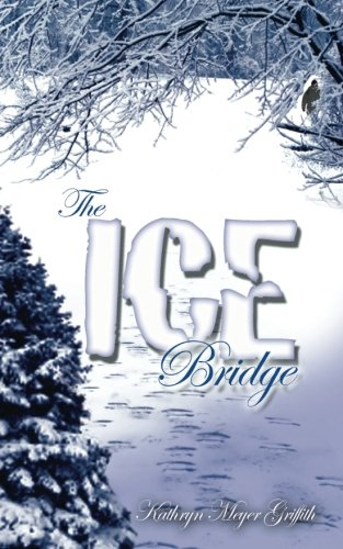 The Ice Bridge (1601543034) by Griffith, Kathryn Meyer
