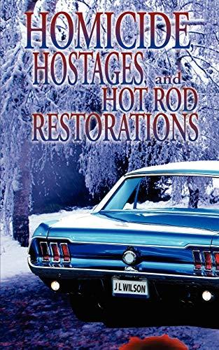 9781601545893: Homicide, Hostages, and Hot Rod Restoration