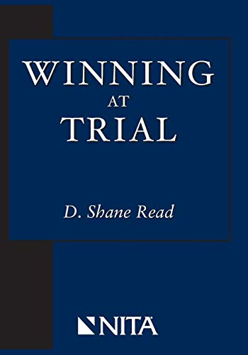 9781601560018: Winning at Trial (Winner of ACLEA's Highest Award for Professional Excellence)