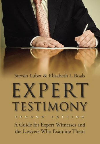 9781601560964: Expert Testimony: A Guide for Expert Witnesses and the Lawyers Who Examine Them