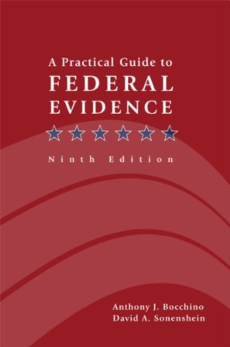 9781601560995: A Practical Guide to Federal Evidence: Objections, Responses, Rules, and Practice Commentary