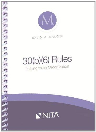 9781601563309: 30(b)(6) Rules: Talking to an Organization (2013)