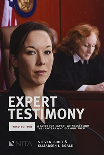 9781601563996: Expert Testimony: A Guide for Expert Witnesses and the Lawyers Who Examine Them