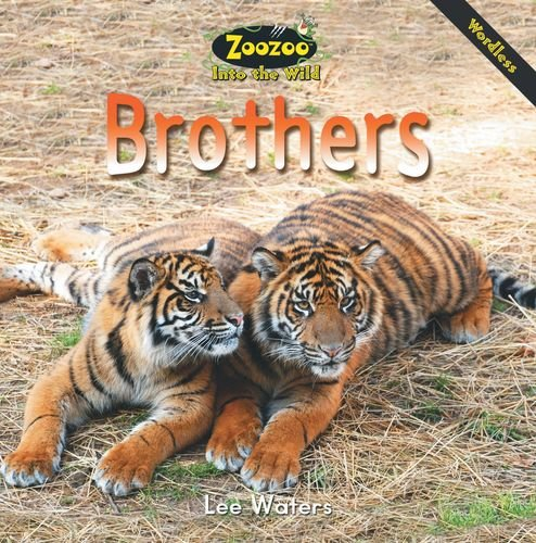 Zoozoo Into the Wild: Wordless Brothers: Waters, Lee, Swartz, Larry