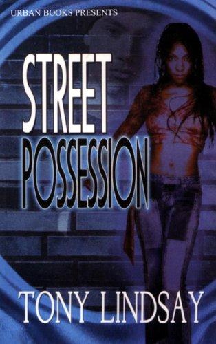 Street Possession: Tony Lindsay