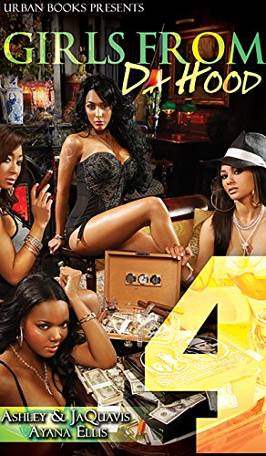 Girls From the Hood 4 (Girls from: Ashley JaQuavis, Ayana