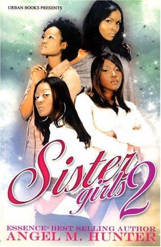 Sister Girls 2 (v. 2): Angel M. Hunter