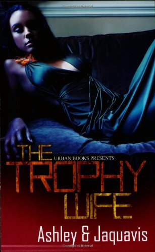 The Trophy Wife: Ashley and JaQuavis