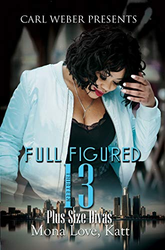 Book Cover: Full Figured 13: Carl Weber Presents