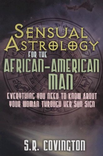9781601621160: Sensual Astrology for the African American Man: Everything You Need to Know About Your Woman Through Her Sun Sign (Urban Renaissance)