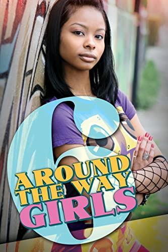 9781601621535: Around the Way Girls 6