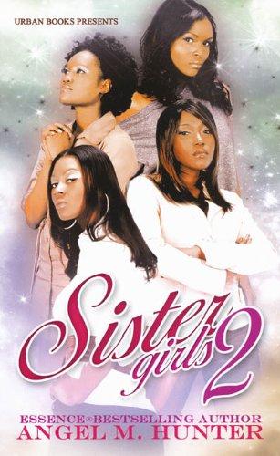 Sister Girls 2 (Urban Renaissance): Angel M. Hunter