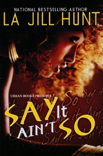 Say It Ain't So (Urban Renaissance): Hunt, La Jill