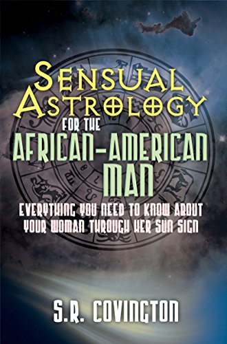 9781601623201: Sensual Astrology for the African American Man: Everything You Need to Know About Your Woman Through Her Sun Sign (Urban Renaissance)