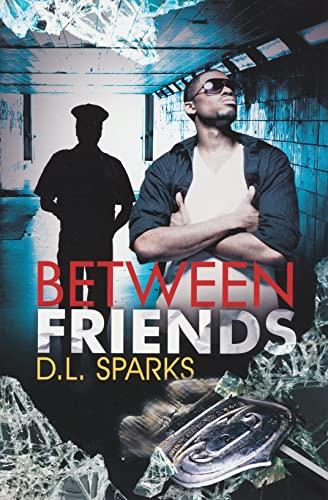 Between Friends (Urban Renaissance): Sparks, D.L.