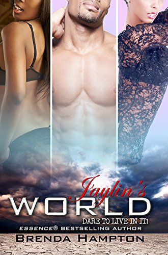 Jaylin's World : Dare to Live in: Brenda Hampton