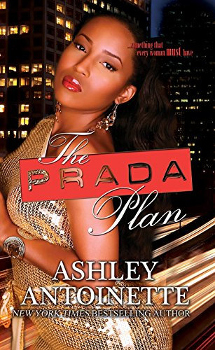 The Prada Plan 9781601624604 Title: The Prada Plan  Binding: Mass Market Paperback  Author: AshleyAntoinette  Publisher: UrbanBooks