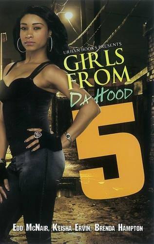 Girls From da Hood 5: Mcnair, Edd; Hampton, Brenda; Ervin, Keisha