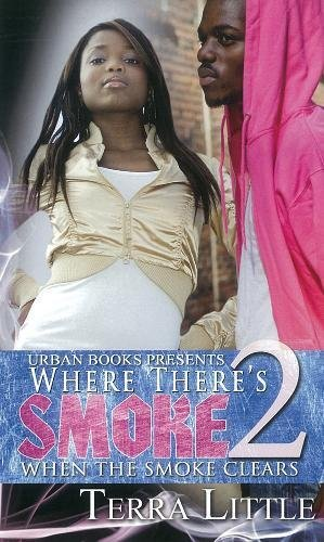 Where There's Smoke 2: When Smoke Clears: Little, Terra