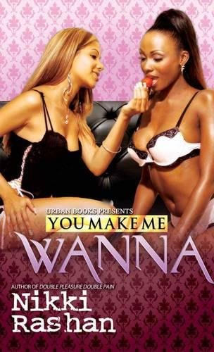 9781601625878: You Make Me Wanna (Urban Books)
