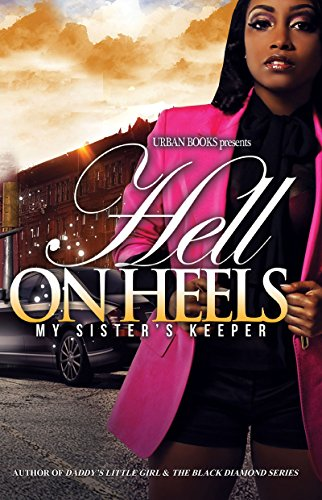 9781601625960: Hell on Heels:: My Sister's Keeper (Urban Books)