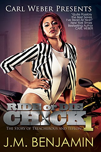 Carl Weber Presents Ride or Die Chick 1: The Story of Treacherous and Teflon (Urban Books): ...
