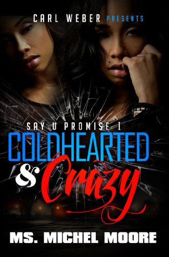 Coldhearted & Crazy: Say U Promise 1 (Urban Books): Moore, Michel