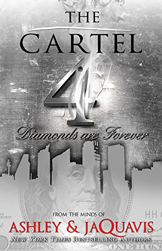The Cartel 4: Diamonds Are Forever (Urban Books): Ashley & JaQuav