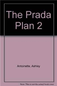 The Prada Plan 2 : Leah's Story: Ashley Antoinette; JaQuavis