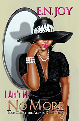 I Ain't Me No More:: Book One of the Always Diva Series (Urban Books): Joy, E.N.