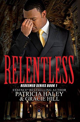 Relentless: Redeemed Series Book 1: Haley, Patricia; Hill,
