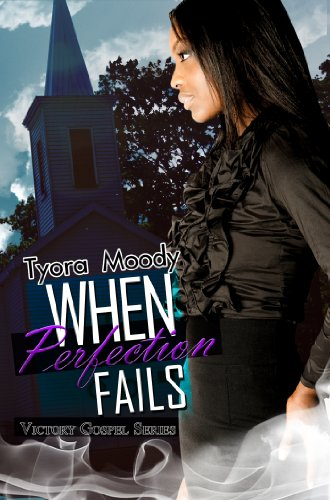 When Perfection Fails: Victory Gospel Series: Tyora Moody