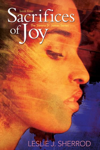 Sacrifices of Joy (Sienna St. James): Sherrod, Leslie J.