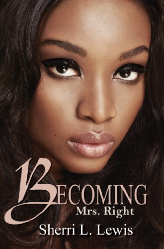 Becoming Mrs. Right (Urban Books): Lewis, Sherri L.